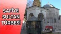 SAFİYE SULTAN (RAHİME HATUN) TÜRBESİ