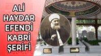 AHISKALI ALİ HAYDAR EFENDİ HAZRETLERİ KABRİ ŞERİFİ
