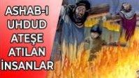 ASHAB-I UHDUD – ATEŞE ATILAN İNSANLAR – KURAN-I KERİM KISSASI