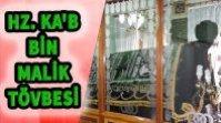 HZ. KA'B BİN MALİK (R.A) TÖVBESİ – TÜRBESİNDEN GÖRÜNTÜLER EŞLİĞİNDE İBRETLİK BİR KISSA