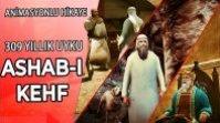 ASHAB-I KEHF – 309 YILLIK ÖLÜMSÜZ UYKU – ANİMASYONLU DİNİ HİKAYE