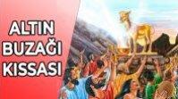 İSRAİLOĞULLARI'NIN ALTIN BUZAĞI KISSASI – SAMİRİ'NİN BUZAĞISI