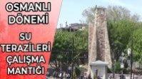 Osmanlı Dönemi'nden Kalma Su Terazileri ve Çalışma Mantığı
