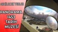 PANORAMA 1453 TARİH MÜZESİ – İSTANBUL'UN FETHİ