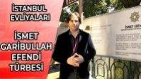 İSMET GARİBULLAH EFENDİ TÜRBESİ