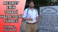 MEHMET EMİN TOKADİ HAZRETLERİ TÜRBESİ – İSTANBUL'UN ÜÇ BÜYÜK EVLİYASINDAN BİRİ