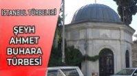 ŞEYH AHMET BUHARA TÜRBESİ