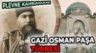 PLEVNE KAHRAMANI GAZİ OSMAN PAŞA TÜRBESİ